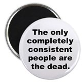 "Cute The only completely consistent people are the dead 2.25"" Magnet (100 pack)"