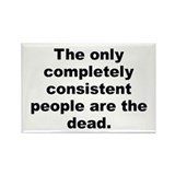Funny The only completely consistent people are the dead Rectangle Magnet (100 pack)
