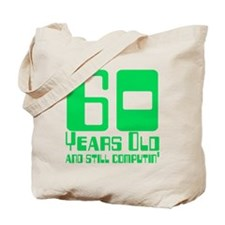 60 and Still Computin' Tote Bag