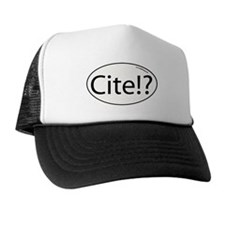 cite? Trucker Hat
