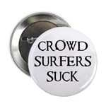 "Crowd Surfers Suck! 2.25"" Button (10 pack)"