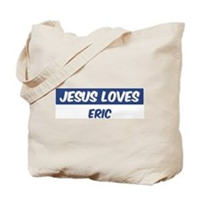 Jesus Loves Eric Tote Bag