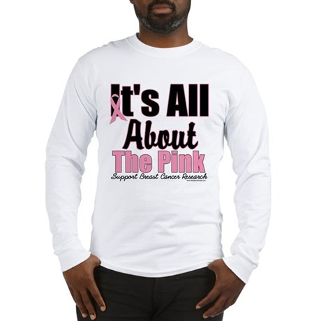 It's All About The Pink Long Sleeve T-Shirt