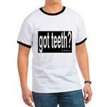 Got Teeth? Ringer T