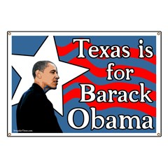Texas is for Barack Obama 08 Banner