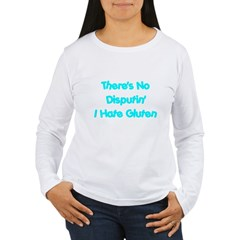 No Disputin' Hate Gluten Women's Long Sleeve Tee