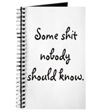 """Some shit nobody should know"" Journal"