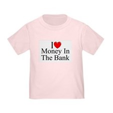 """I Love (Heart) Money In The Bank"" T"