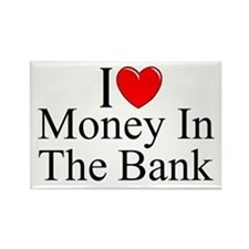 """I Love (Heart) Money In The Bank"" Rectangle Magne"