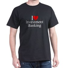 """I Love (Heart) Investment Banking"" T-Shirt"