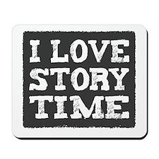 I Love Story Time Mousepad
