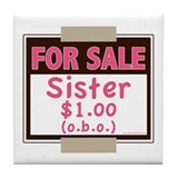 For Sale Sister $1 (o.b.o.) Tile Coaster