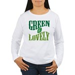 Earth Day : Green & Lovely Women's Long Sleeve T-S