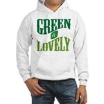 Earth Day : Green & Lovely Hooded Sweatshirt