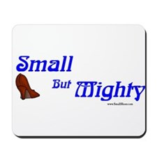 Petite women are Small, But Mighty! Mousepad