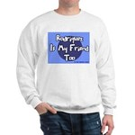 Rodriguez is my Friend Too Sc Sweatshirt