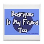 Rodriguez is my Friend Too Sc Tile Coaster