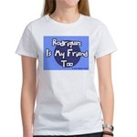 Rodriguez is my Friend Too Sc Women's T-Shirt