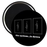 "The System...Is Down 2.25"" Magnet (10 pack)"