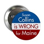 Susan Collins is Wrong for Maine - 10 buttons