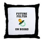 Future Felter On Board Throw Pillow
