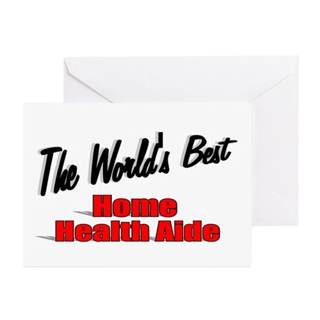 """The World's Best Home Health Aide"" Greeting Cards"
