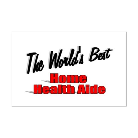 """The World's Best Home Health Aide"" Mini Poster Pr"