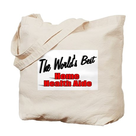 """The World's Best Home Health Aide"" Tote Bag"