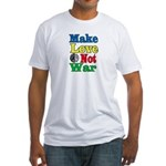 """MAKE LOVE NOT WAR"" Fitted T-Shirt"