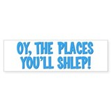 Oy The Places You'll Shlep! Bumper Sticker 50 pack