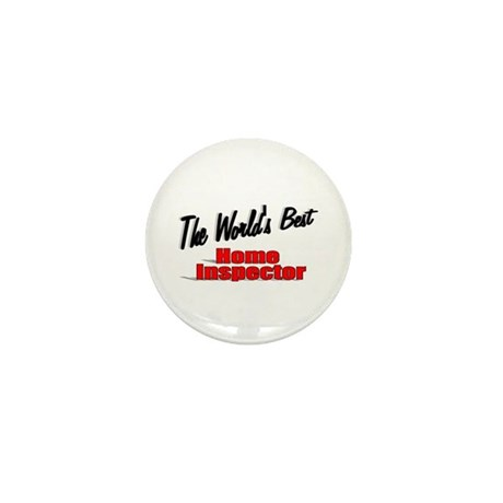 """The World's Best Home Inspector"" Mini Button"