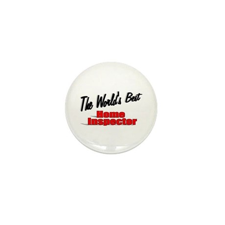 """The World's Best Home Inspector"" Mini Button (100"