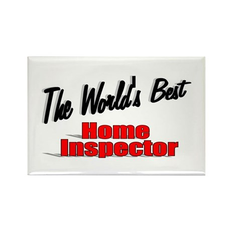 """The World's Best Home Inspector"" Rectangle Magnet"
