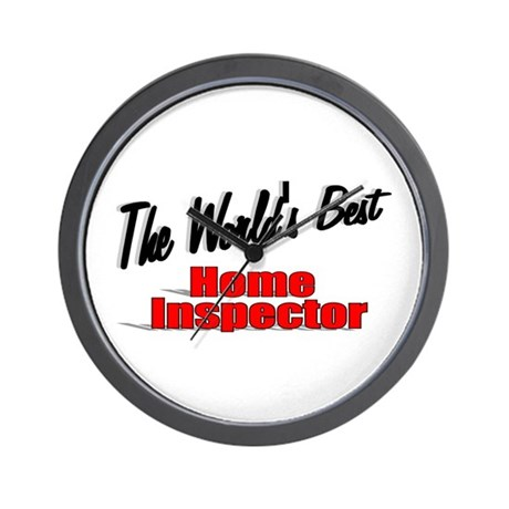 """The World's Best Home Inspector"" Wall Clock"