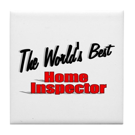 """The World's Best Home Inspector"" Tile Coaster"