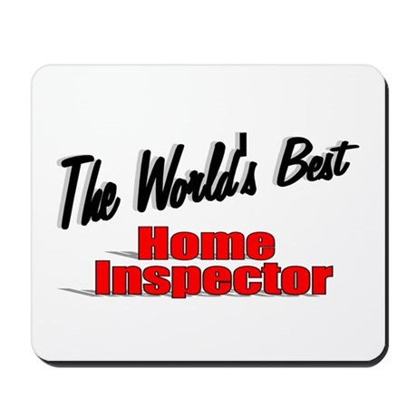 """The World's Best Home Inspector"" Mousepad"