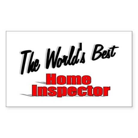 """The World's Best Home Inspector"" Sticker (Rectang"