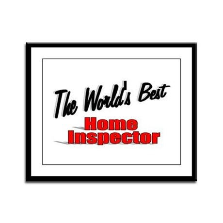 """The World's Best Home Inspector"" Framed Panel Pri"