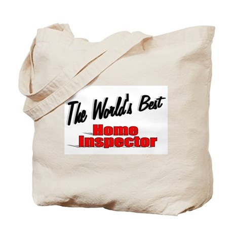 """The World's Best Home Inspector"" Tote Bag"