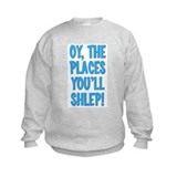 Oy The Places You'll Shlep! Sweatshirt