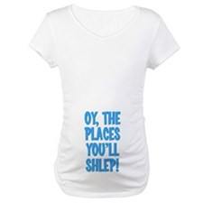 Oy The Places You'll Shlep! Shirt