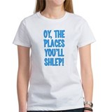 Oy The Places You'll Shlep! Tee