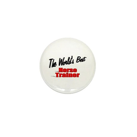"""The World's Best Horse Trainer"" Mini Button"