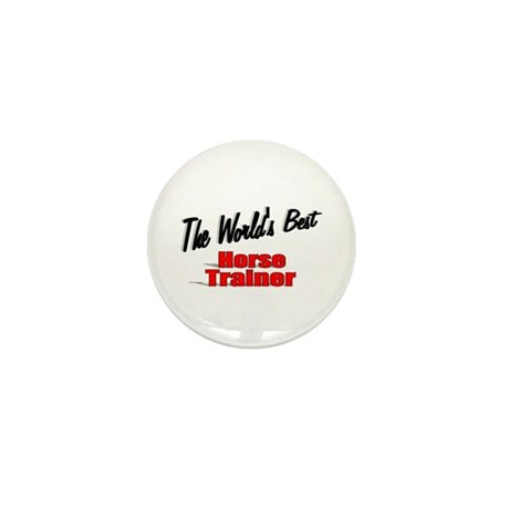 """The World's Best Horse Trainer"" Mini Button (100"