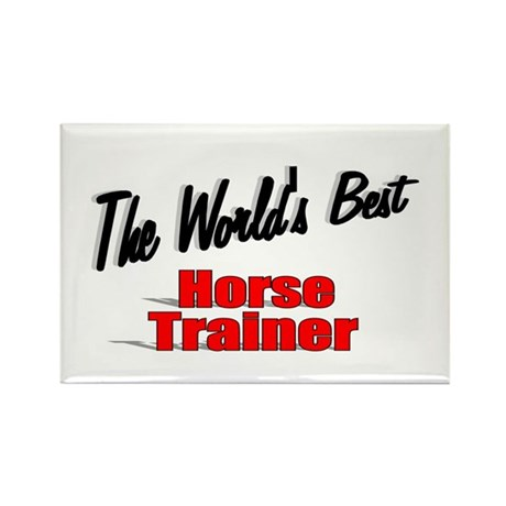 """The World's Best Horse Trainer"" Rectangle Magnet"