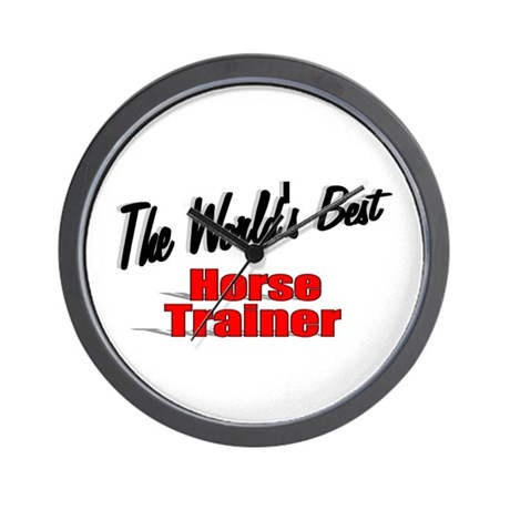 """The World's Best Horse Trainer"" Wall Clock"