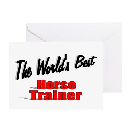 """The World's Best Horse Trainer"" Greeting Card"