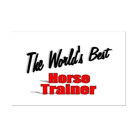 """The World's Best Horse Trainer"" Mini Poster Print"