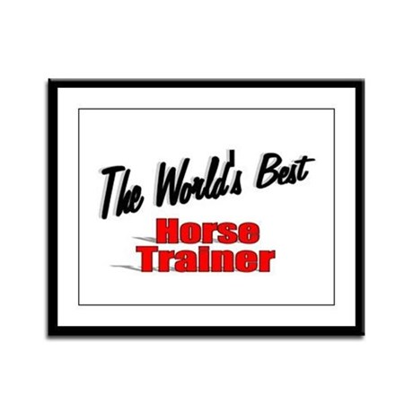 """The World's Best Horse Trainer"" Framed Panel Prin"