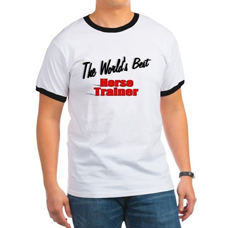 """The World's Best Horse Trainer"" Ringer T"